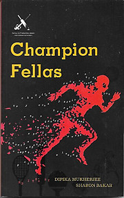 Champion Fellas - Dipika Mukherjee & Sharon Bakar (eds)