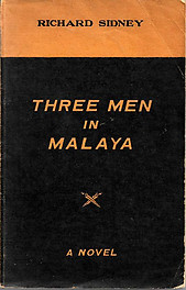 Three Men in Malaya (To Say Nothing of the Boy) - Richard Sidney