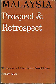 Malaysia: Prospect & Retrospect: The Impact and Aftermath of Colonial Rule - Richard Allen