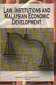 Law, Institutions and Malaysian Economic Development -Jomo KS & Wong Sau Ngan (eds)
