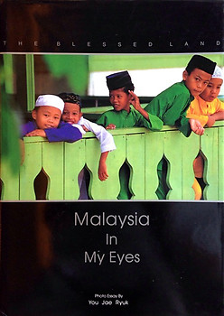 The Blessed Land, Malaysia in My Eyes, a Photo Essay - You Jae Ryuk