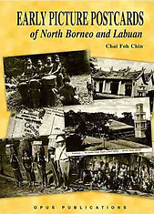 Early Picture Postcards of North Borneo and Labuan - ChaI Foh Chin