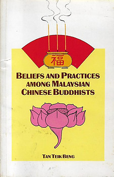 Beliefs and Practices Among Malaysian Chinese Buddhists - Tan Teik Beng