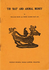 Tin 'Hat' and Animal Money - William Shaw & Mohd Kassim Haji Ali