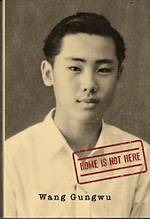 Home is Not Here - Wang Gungwu