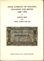 Paper Currency of Malaysia, Singapore and Brunei (1849-1970) - William Shaw