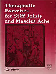 Therapeutic Exercises for Stiff Joints and Muscles Ache - Mah Chai Soon