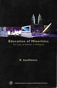 Education of Minorities: The Case of Indians in Malaysia - R. Santhiram