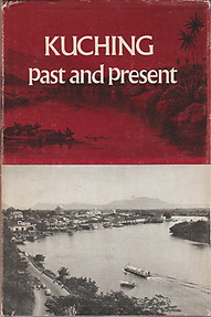 Kuching Past and Present - Elizabeth Pollard