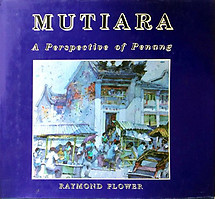 Mutiara: A Perspective of Penang - Raymond Flower