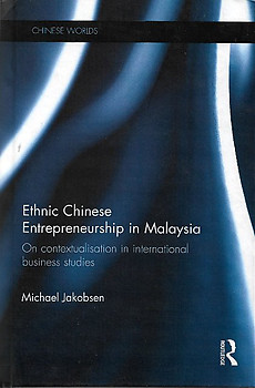 Ethnic Chinese Entrepreneurship in Malaysia - Michael Jakobsen