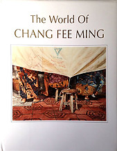 The World of Chang Fee Ming - Garrett Kam (ed)