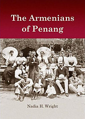 The Armenians of Penang - Nadia H Wright