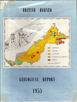 British Territories in Borneo: Annual Report of the Geological Survey Department 1955 - FW Roe