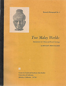 Two Malay Worlds: Interaction in Urban and Rural Settings - Roland Provencher