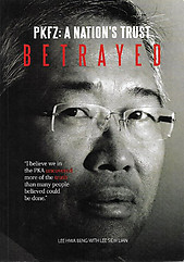 PKFZ: A Nation's Trust Betrayed - Lee Hwa Beng & Lee Siew Lian