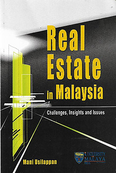 Real Estate in Malaysia : Challenges, Insights and Issues - Mani Usilappan