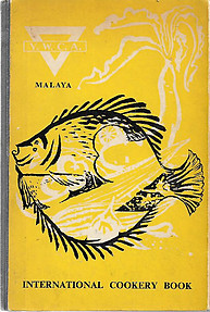 YWCA International Cookery Book of Malaya - AE Llewellyn (ed)