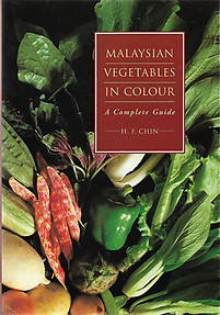Malaysian Vegetables in Colour: A Complete Guide - HF Chin