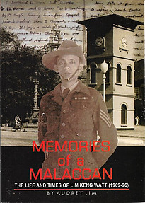 Memories of a Malaccan: The Life and Times of Lim Keng Watt (1909-96) - Audrey Lim