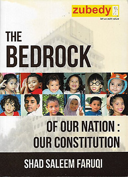 The Bedrock of Our Nation: Our Constitution - Shad Saleem Faruqi