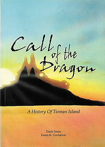 Call of the Dragon: A History of Tioman Island - Tarek Amin & Karen K Gustafson