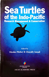 Sea Turtles of the Indo-Pacific: Research Management & Conservation - Nicolas Pilcher & Ghzali Ismail (eds)