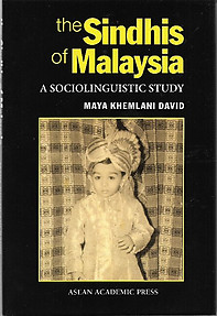 The Sindhis of Malaysia: A Sociolinguistic Study - Maya Khemlani David