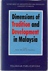 Dimensions of Tradition and Development in Malaysia - Rokiah Talib and Tan Chee-Beng (eds)