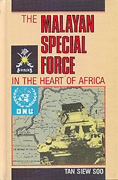 The Malayan Special Force in the Heart of Africa - Siew Soo Tan