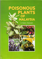 Poisonous Plants of Malaysia - A. Salam Abdullah