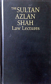 The Sultan Azlan Shah Law Lectures - Faculty of Law, University of Malaya