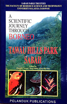 A Scientific Journey Through Borneo: Tawau Hills Park, Sabah - Ghazally Ismail & Others (eds)