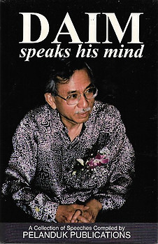 Daim Speaks His Mind - Daim bin Zainuddin