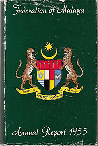 Federation of Malaya Annual Report 1955