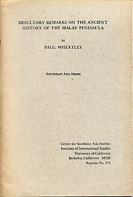Desultory Remarks on the Ancient History of the Malay Peninsula - Paul Wheatley