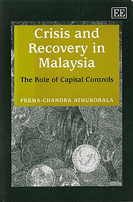 Crisis and Recovery in Malaysia: The Role of Capital Controls - Premachandra Athukoralge