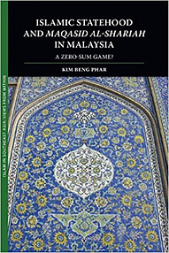 Islamic Statehood and Maqasid al-Shariah in Malaysia: A Zero-Sum Game? - Beng Phar Kim