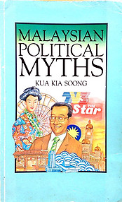 Malaysian Political Myths - Kua Kia Soong