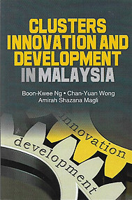 Clusters Innovation and Development in Malaysia - Boon-Kwee Ng & Others