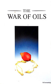 The War of Oils - K Gurunathan