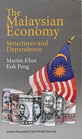 The Malaysian Economy: Structures and Dependence - Martin Khor Kok Peng