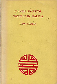 Chinese Ancestor Worship in Malaya - Leon Comber