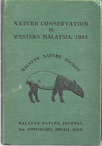 Nature Conservation in Western Malaysia, 1961 - J. Wyatt-Smith and P. R. Wycherley (eds)