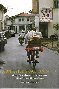 Contested Space Revisited: George Town, Penang, Before and After UNESCO World Heritage Listing - Gwynn Jenkins