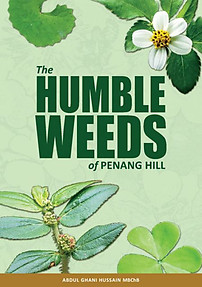 The Humble Weeds of Penang Hill - Abdul Ghani Hussain