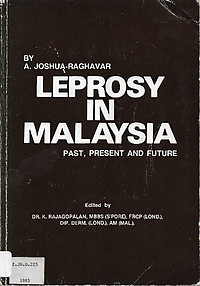 Leprosy in Malaysia: Past, Present and Future - A Joshua-Raghavar