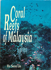 Coral Reefs of Malaysia - Ho Soon Lin