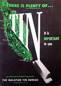 There is Plenty of Tin: It Is Important to You - The Malayan Tin Bureau