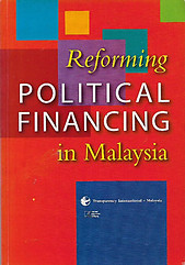 Reforming Political Financing in Malaysia - Transparency International Malaysia